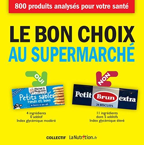 Le Bon Choix au supermarché - Nouvelle édition par Collectif