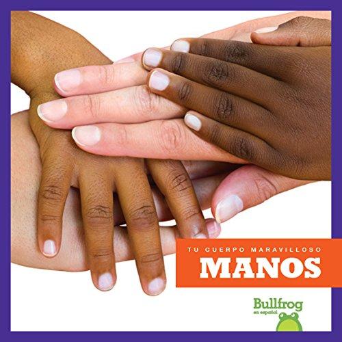 Manos (Hands) (Tu cuerpo maravilloso / Your Amazing Body) por Imogen Kingsley