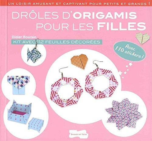 Drôles d'origamis pour les filles par Didier Boursin