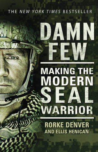 Damn Few: Making the Modern SEAL Warrior (English Edition)