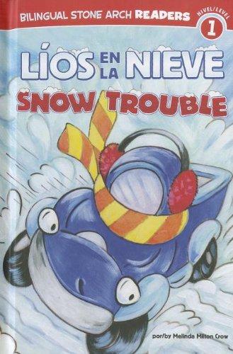 Lios en la nieve / Snow Trouble (Bilingual Stone Arch Readers, Nivel 1 / Level 1) por Melinda Melton Crow
