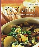 Scarica Libro Piatti unici Deliziose ricette da seguire passo dopo passo (PDF,EPUB,MOBI) Online Italiano Gratis