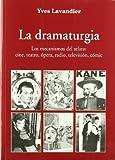 La dramaturgia : los mecanismos del relato: cine, teatro, ópera, radio, televisión, cómic