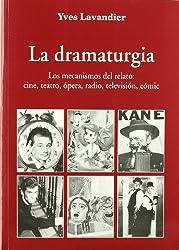 La dramaturgia: los mecanismos del relato: cine, teatro, ópera, radio, televisión, cómic