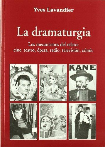 La dramaturgia: los mecanismos del relato: cine, teatro, ópera, radio, televisión, cómic (Letras de cine)