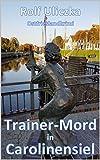 Trainer-Mord in Carolinensiel: Ostfrieslandkrimi von Rolf Uliczka