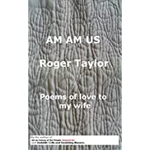 AM AM US: Poems of love to my wife