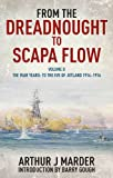 From the Dreadnought to Scapa Flow, Volume II: The War Years: To the Eve of Jutland, 1914-1916