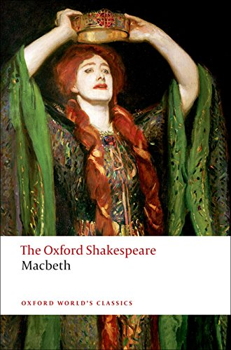 The Oxford Shakespeare: The Tragedy of Macbeth (Oxford World's Classics) por William Shakespeare