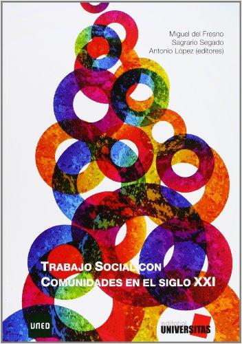 Trabajo social con comunidades en el siglo XXI por Antonio L¢pez Pelez