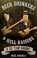 Beer Drinkers And Hell Raisers: A ZZ Top Guide