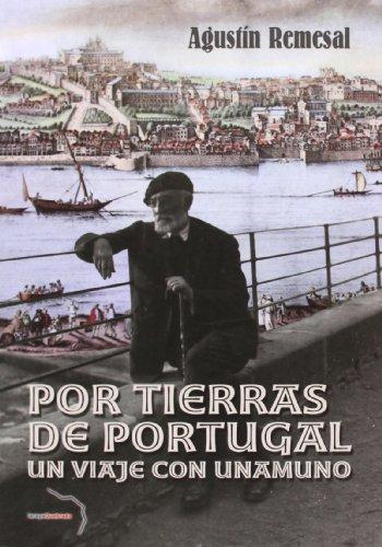 Por Tierras De Portugal. Un Viaje Con Unamuno