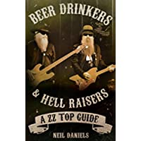 Beer Drinkers And Hell Raisers: A ZZ Top Guide (English Edition)