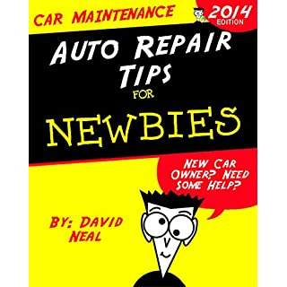Beginner Tips for Maintaining Your New Car: Auto Repair for Newbies (English Edition)