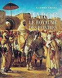 Maroc - Le royaume des peintres
