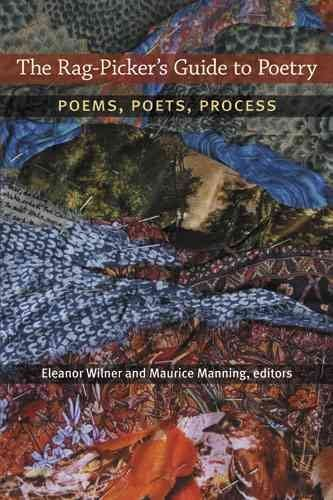 [The Rag-picker's Guide to Poetry: Poems, Poets, Process] (By: Eleanor Wilner) [published: March, 2014]