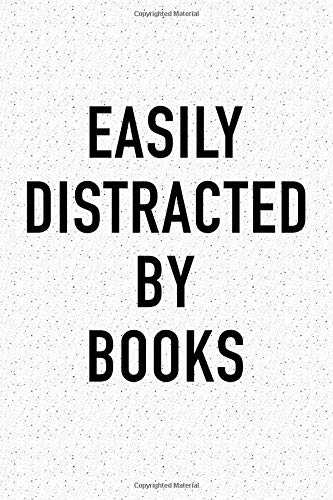 Easily Distracted By Books: A 6x9 Inch Matte Softcover Notebook Journal With 120 Blank Lined Pages And A Funny Bibliophile Cover Slogan