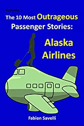 The 10 Most Outrageous Passenger Stories: Alaska Airlines (English Edition)