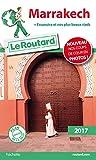 Guide du Routard Marrakech (+ Essaouira et nos plus beaux riads) 2017: + Essaouira et nos plus beaux riads