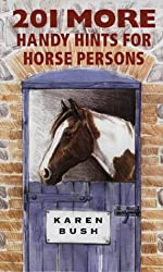 201 More Handy Hints for Horse Persons