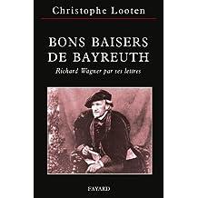 Bons Baisers de Bayreuth : Richard Wagner par ses lettres (Musique)