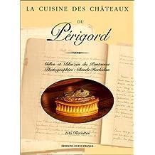 La Cuisine des châteaux du Périgord