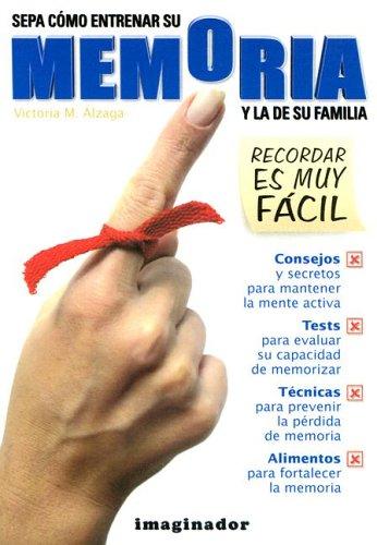 Sepa Como Entrenar Su Memoria y la de su familia / Learn How to Train Your Memory and that of Your Family