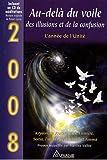au del? du voile des illusions et de la confusion 2008 l ann?e de l unit?