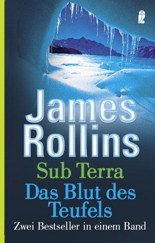 Sub Terra / Das Blut des Teufels. (Zwei Bestseller in einem Band)