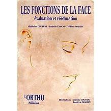 LES FONCTIONS DE LA FACE. : Evaluation et rééducation
