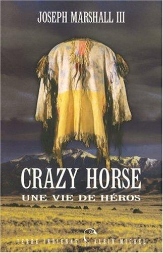 Crazy Horse : Une vie de héros