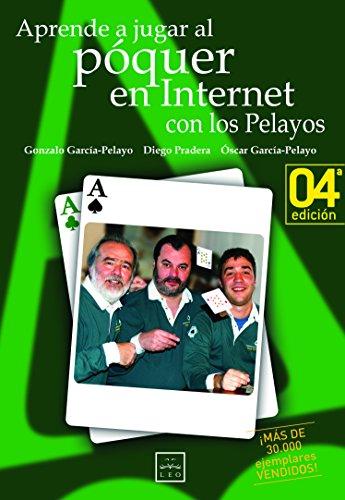 Aprende a jugar al póquer con los Pelayos en internet (Sello LEO) por Gonzalo García Pelayo