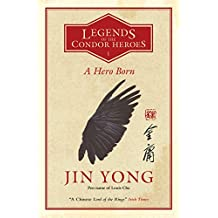 A Hero Born (Legends of the Condor Heroes 1)