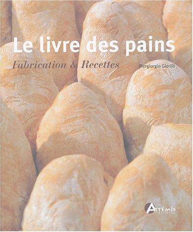 Le livre des pains : Fabrication & Recettes par Piergiorgio Giorilli