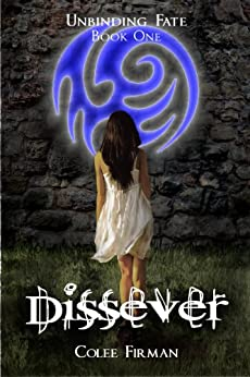 Dissever (Unbinding Fate Book 1) by [Firman, Colee]