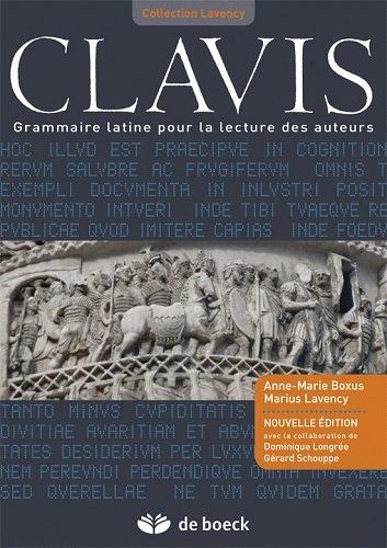 Clavis : Grammaire latine pour la lecture des auteurs