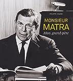 MONSIEUR MATRA, Mon grand-père