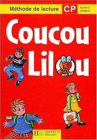 Coucou Lilou, CP, cycle 2, niveau 1. Livre de lectures