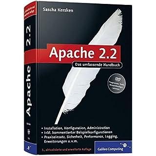 Apache 2: Skalierung, Performance-Tuning, CGI, SSI, Authentifizierung, Sicherheit, VMware Re (Galileo Computing)