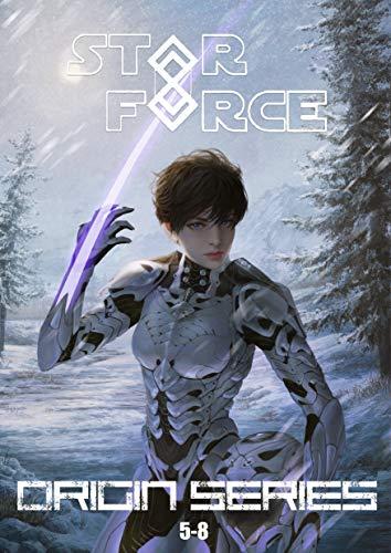 Star Force: Origin Series Box Set (5-8) (Star Force Universe Book 2) (English Edition)