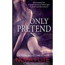 Only Pretend: A Novel by Nora Flite (2014-05-28)