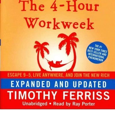THE 4-HOUR WORKWEEK: ESCAPE 95, LIVE ANYWHERE, AND JOIN THE NEW RICH (EXPANDED & UPDATED) [The 4-Hour Workweek: Escape 95, Live Anywhere, and Join the New Rich (Expanded & Updated) ] BY Ferriss, Timothy(Author)Compact Disc 01-Feb-2010
