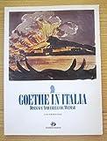 Goethe In Italia Disegni E Acquerelli Da Weimar Di Venuti Ed. 1995 Artemide B09