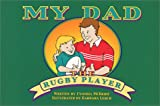 My Dad The Rugby Player by McBride, Cynthia Rodier (2000) Paperback