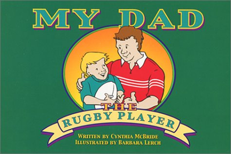 My Dad The Rugby Player by McBride, Cynthia...