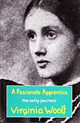 A Passionate Apprentice: The Early Journals, 1897-1909 by Virginia Woolf (1990-10-11)