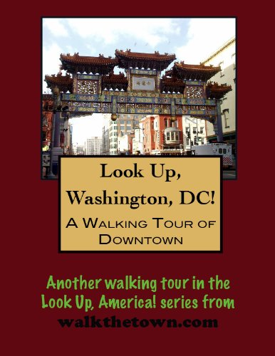 A Walking Tour of Washington, DC - Downtown (Look Up, America!) (English Edition)