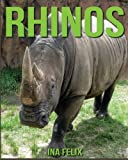 Rhinos: Children Book of Fun Facts & Amazing Photos on Animals in Nature - A Wonderful Rhinos Book for Kids aged 3-7
