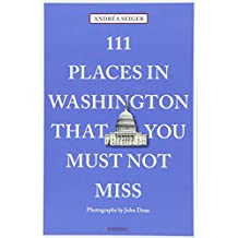 111 Places in Washington That You Must Not Miss