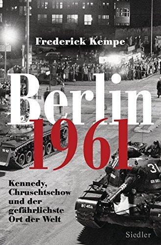 Berlin 1961 by Frederick Kempe (2011-08-02)